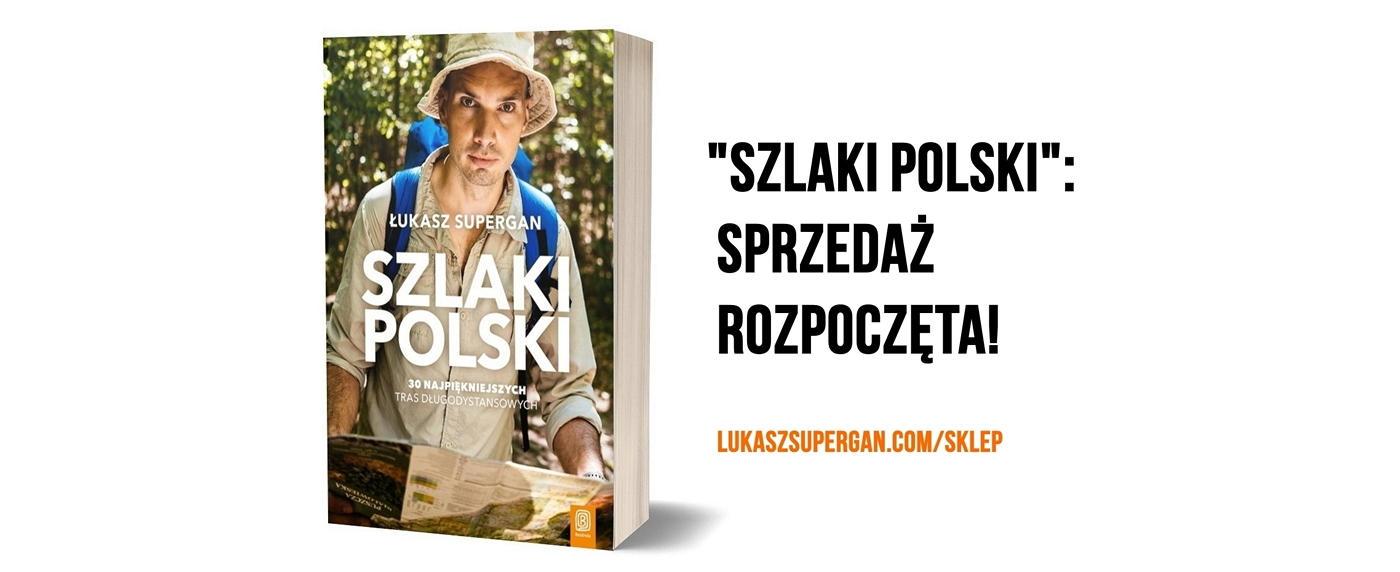 """""""Szlaki Polski"""" – kompendium najpiękniejszych szlaków długodystansowych"""